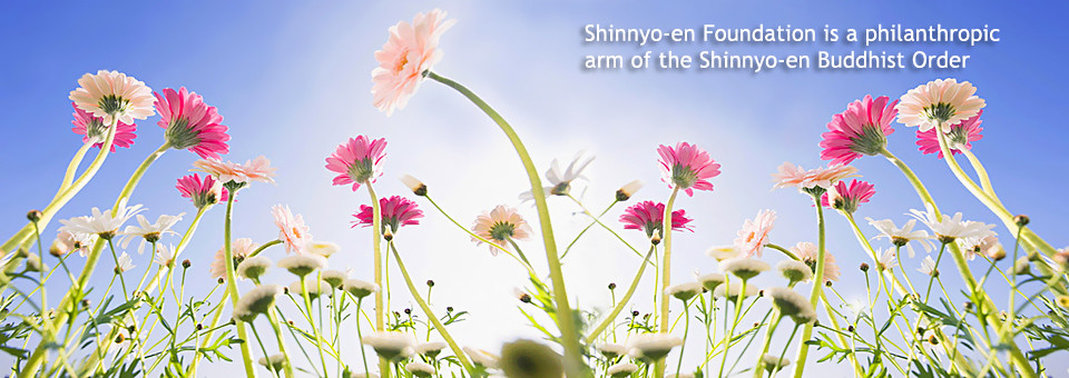 Shinnyo-en Foundation is a philanthropic arm of the Shinnyo-en Buddhist Order